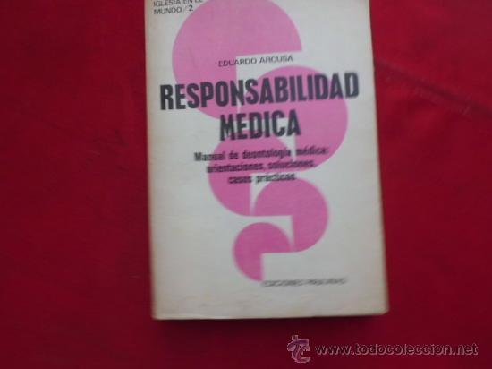 LIBRO RESPONSABILIDAD MEDICA EDUARDO ARCUSA ED. PAULINAS L-1216 (Libros de Segunda Mano - Religión)