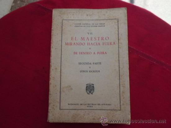 LIBRO EL MAESTRO MIRANDO HACIA AFUERA O DE DENTRO A FUERA SEGUNDA PARTE Y OTROS ESC L-1223 (Libros de Segunda Mano - Religión)