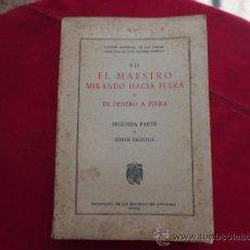 Libros de segunda mano: LIBRO EL MAESTRO MIRANDO HACIA AFUERA O DE DENTRO A FUERA SEGUNDA PARTE Y OTROS ESC L-1223. Lote 32611996