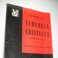 Libros de segunda mano: TEOLOGÍA CRISTIANA SINTESIS PARA SEGLARES TOMO III -S. MATELLAN, C.M.F.- 1968. Lote 32622712