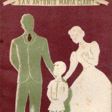 Libros de segunda mano: LIBRO DE SAN ANTONIO MARIA CLARET A LOS PADRES AÑO 1951 - SANT ANTONI MARIA CLARET. Lote 32621676
