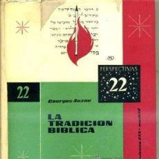 Libros de segunda mano: AUZOU : LA TRADICIÓN BÍBLICA - HISTORIA DE LOS ESCRITOS SAGRADOS (FAX, 1966) . Lote 32625922