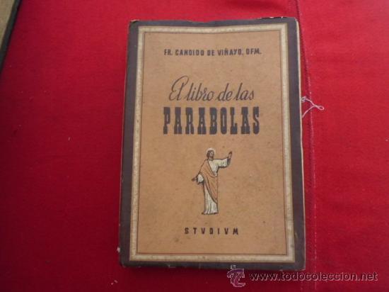 LIBRO EL LIBRO DE LAS PARABOLAS FR. CANDIDO DE VIÑAYO, OFM 1949 L-1380 (Libros de Segunda Mano - Religión)