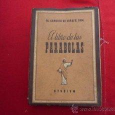 Libros de segunda mano: LIBRO EL LIBRO DE LAS PARABOLAS FR. CANDIDO DE VIÑAYO, OFM 1949 L-1380. Lote 32699445