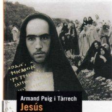 Libros de segunda mano: JESÚS, UN PERFIL BIOGRÀFIC ARMAND PUIG I TÀRRECH. EDITADO POR PROA EN 2004. Lote 32708338