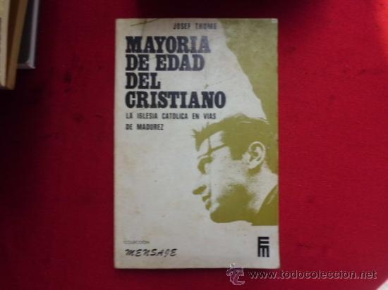 LIBRO MAYORIA DE EDAD DEL CRISTIANO LA IGLESIA CATOLICA EN VIAS DE MADUREZ COLECCION MENSAJE L-1421 (Libros de Segunda Mano - Religión)