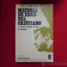 Libros de segunda mano: LIBRO MAYORIA DE EDAD DEL CRISTIANO LA IGLESIA CATOLICA EN VIAS DE MADUREZ COLECCION MENSAJE L-1421. Lote 32731722
