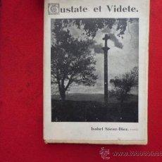 Libros de segunda mano: LIBRO GUSTATE ET VIDETE ISABEL SAENZ DIEZ 1949 L-1478. Lote 32773600