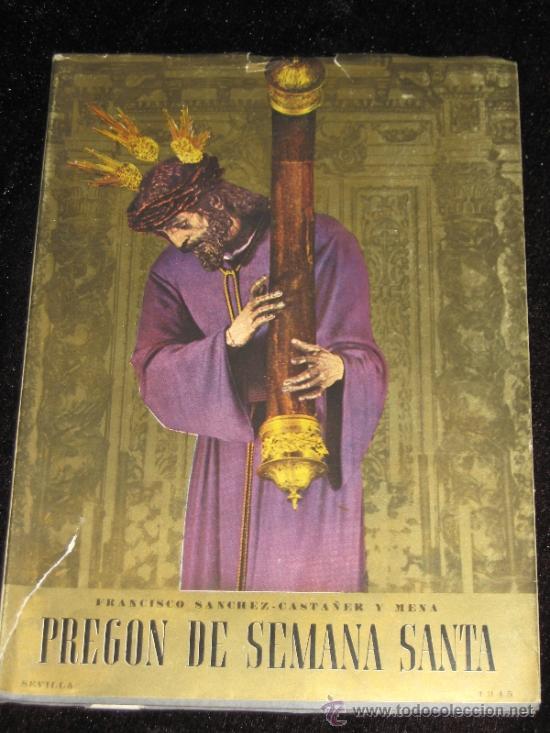 PREGON DE SEMANA SANTA DE SEVILLA DE 1945 - FRANCISCO SANCHEZ CASTAÑER Y MENA (Libros de Segunda Mano - Religión)