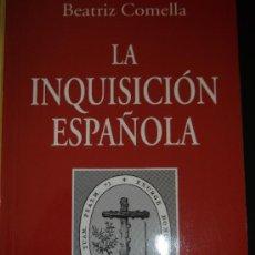 Libros de segunda mano: COMELLA, BEATRIZ: LA INQUISICIÓN ESPAÑOLA, RIALP, MADRID, 1998. HE. Lote 178271163