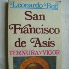 Libros de segunda mano: SAN FRANCISCO DE ASÍS. TERNURA Y VIGOR. BOFF, LEONARDO. 1982. Lote 32970317