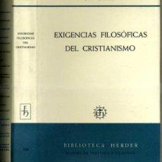 Libros de segunda mano: BLONDEL : EXIGENCIAS FILOSÓFICAS DEL CRISTIANISMO (HERDER, 1966). Lote 32976366