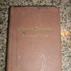 Libros de segunda mano: HIMNOS SELECTOS EVANGELICOS - JUNTA BAUTISTA DE PUBLICACIONES - ARGENTINA - 1960. Lote 33025672