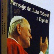 Libros de segunda mano: MENSAJE DE JUAN PABLO II A ESPAÑA.. Lote 33362298