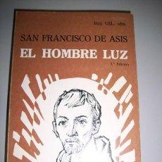 Libros de segunda mano: GIL, FRAY, O.F.M. - EL HOMBRE LUZ : SAN FRANCISCO DE ASÍS. Lote 33446268