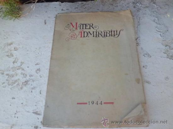 LIBRO MATER ADMIRABILIS REVISTA ALUMNAS DEL SAGRADO CORAZON 1944 AÑO X Nº XXX L-1946 (Libros de Segunda Mano - Religión)