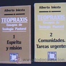 Libros de segunda mano: TEOPRAXIS. ENSAYOS DE TEOLOGÍA PASTORAL. VOLÚMENES I-II. INIESTA, ALBERTO. EDIT SAL TERRAE, 1981. Lote 33620503