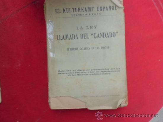 LIBRO EL KULTURKAMF ESPAÑOL LA LEY LLAMADA DEL CANDADO OPOSICION CATOLICA EN LAS CORTES L-2006 (Libros de Segunda Mano - Religión)
