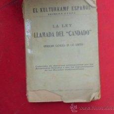 Libros de segunda mano: LIBRO EL KULTURKAMF ESPAÑOL LA LEY LLAMADA DEL CANDADO OPOSICION CATOLICA EN LAS CORTES L-2006. Lote 33642906