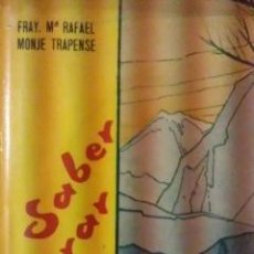 Libros de segunda mano: FRAY Mª RAFAEL: SABER ESPERAR (MADRID, 1965). Lote 109357560