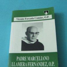 Libros de segunda mano: BIOGRAFÍA PADRE MARCELIANO LLAMERA FERNÁNDEZ, O.P. VICENTE FORCADA COMÍNS, O.P.. Lote 33895543