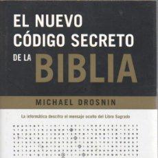 Libros de segunda mano: EL NUEVO CÓDIGO SECRETO DE LA BIBLIA, POR MICHAEL DROSNIN. Lote 34050444