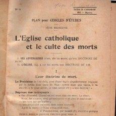 Libros de segunda mano: L´EGLISE CATHOLIQUE ET LE CULTE DES MORTS, DEL Nº 1 AL 525, 827 PÁGS, 14X21CM, ENC. EDITORIAL. Lote 34092439