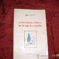 Libros de segunda mano: LA VIDA ERMITANA A MALLORCA DESDE DEL S.XIII A L'ACTUALITAT.VOL I .EXTRAORDINARIO EJEMPLAR.VER FOTOS. Lote 34133761