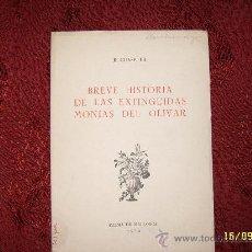 Libros de segunda mano: BREVE HISTORIA DE LAS EXTINGUIDAS MONJAS DEL OLIVAR.MARAVILLOSO EJEMPLAR.. Lote 34208416