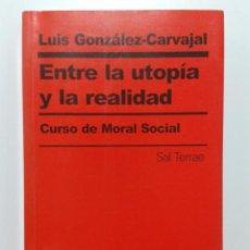 Libros de segunda mano: ENTRE LA UTOPIA Y LA REALIDAD - CURSO DE MORAL SOCIAL - LUIS GONZALEZ-CARVAJAL - PRESENCIA SOCIAL. Lote 143061756