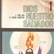 Libros de segunda mano: DIOS, NUESTRO SALVADOR 1 - PRIMER CURSO BACHILLERATO UNIFICADO - PPC 1969. Lote 34551742