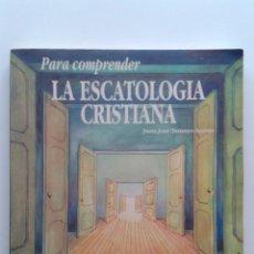 Libros de segunda mano: PARA COMPRENDER LA ESCATOLOGIA CRISTIANA - JUAN JOSE TAMAYO ACOSTA - VERBO DIVINO. Lote 34630525