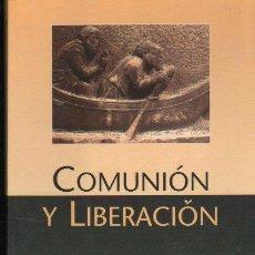 Libros de segunda mano: COMUNIÓN Y LIBERACIÓN, UN MOVIMIENTO EN LA IGLESIA, EDS. ENCUENTRO, MADRID, 125 PÁGS, 14X21CM. Lote 98721722