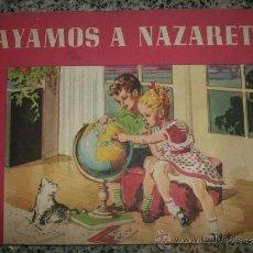 Libros de segunda mano: VAYAMOS A NAZARET, POR ELIZABETH LIGGETT REED (DIBUJOS DE M. AYER) - ARGENTINA - 1960 - RARO!. Lote 35404990
