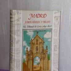 Libros de segunda mano: MADRID. JUDÍOS, HEREJES Y BRUJAS. EL TRIBUNAL DE CORTE (1650-1820).. Lote 35354615