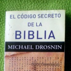 Libros de segunda mano: EL CÓDIGO SECRETO DE LA BIBLIA;MICHAEL DROSNIN;PLANETA 2004. Lote 35548652