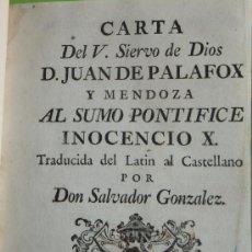 Libros de segunda mano: CARTA J,PALAFOX MENDOZA A PONTÍFICE INOCENCIO X 1766 ( SALVADOR GONZALEZ) JESUITAS. Lote 35572113