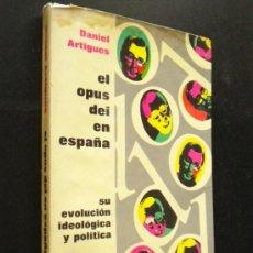 Libros de segunda mano: EL OPUS DEI EN ESPAÑA 1928-1962 / DANIEL ARTIGUES. Lote 35771833