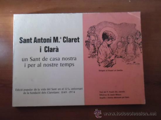 SANT ANTONI Mª CLARET - EDICIO POPULAR DE LA VIDA DEL SANT EN EL 125 ANIVERSARI - 1849 - 1974 (Libros de Segunda Mano - Religión)