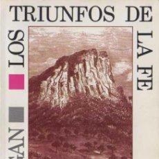Libros de segunda mano: LOS TRIUNFOS DE LA FE - G. CAMPBELL MORGAN - 1984 - CLIE. Lote 99492175