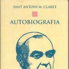 Libros de segunda mano: AUTOBIOGRAFIA.-SANT ANTONI M. CLARET.-EDITORIAL CLARET 1996.-TEXTO EN CATALAN. Lote 35778656