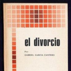Libros de segunda mano: EL DIVORCIO - GABRIEL GARCIA CANTERO - COL BAC POPULAR - Nº 8 - ED EDICA - AÑO 1977 - R- 2222 . Lote 35945341