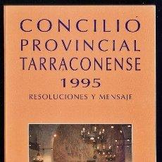 Libros de segunda mano: CONCILIO PROVINCIAL TARRACONENSE - RESOLUCIONES Y MENSAJE - ED. CLARET - TGN - AÑO 1996 - AT. Lote 35975265