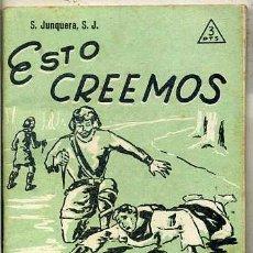 Libros de segunda mano: S. JUNQUERA, S.J. : ESTO CREEMOS (SAL TERRAE, 1961). Lote 36139168