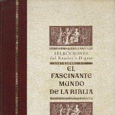 Libros de segunda mano: EL FASCINANTE MUNDO DE LA BIBLIA. A-BIBLISF-025. Lote 36245584
