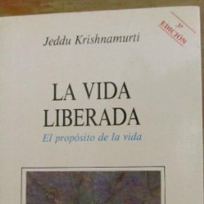 Libros de segunda mano: LA VIDA LIBERADA. EL PROPÓSITO DE LA VIDA DE JEDDU KRISHNAMURTI (OBELISCO). Lote 36261736