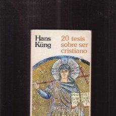 Libros de segunda mano: 20 TESIS SOBRE SER CRISTIANO /POR: HANS KÜNG -EDITA : CRISTIANDAD 1977. Lote 180896867