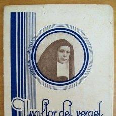Libros de segunda mano: UNA FLOR DEL VERGEL CARMELITANO. REVERENDA MADRE EUSTAQUIA DE ECHEVERRIA DE SAN CASIANO. EDITORIAL C. Lote 36524850