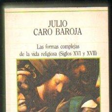 Libros de segunda mano: LAS FORMAS COMPLEJAS DE LA VIDA RELIGIOSA (SIGLOS XVI Y XVII) A-RE-806. Lote 36835306