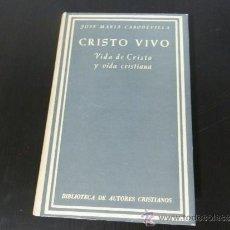 Libros de segunda mano: CRISTO VIVO. VIDA DE CRISTO Y VIDA CRISTIANA. JOSE MARIA CABODEVILLA. Lote 37232425